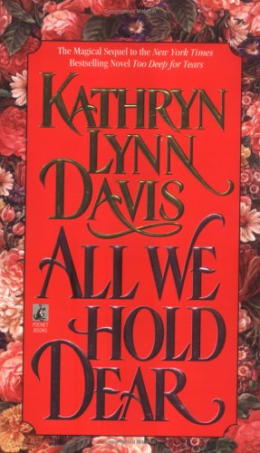 All We Hold Dear, KATHRYN LYNN DAVIS