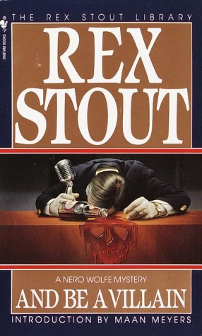 And Be a Villain, Rex Stout