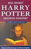 Was bringt Harry Potter unseren Kindern? Chancen und Nebenwirkungen eines Millionen- Bestsellers.