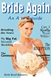 Bride Again: An A to Z Guide