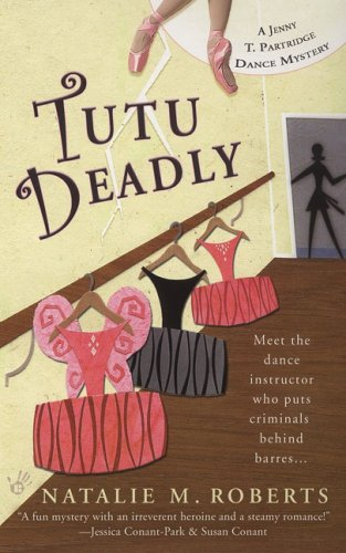 Image for Tutu Deadly (Jenny T. Partridge Dance Mysteries, No. 1)