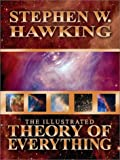 The Illustrated Theory of Everything: The Origin and Fate of the Universe (1932407073) by Stephen W. Hawking