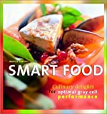 img - for Smart Food: Culinary Delights for Optimal Gray Cell Performance (Vitality Cooking) book / textbook / text book