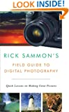 Rick Sammon's Field Guide to Digital Photography: Quick Lessons on Making Great Pictures