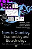 img - for News in Chemistry, Biochemistry and Biotechnology: State of the Art and Prospects of Development (Chemistry Research and Applications) book / textbook / text book