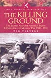 img - for The Killing Ground: The British Army, the Western Front & Emergence of Modern Warfare 1900-1918 (Pen & Sword Military Classics) book / textbook / text book