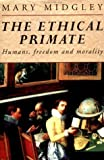 The Ethical Primate: Humans, Freedom and Morality (0415095301) by Midgley, Mary