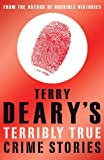 Terribly true crime stories (0439950198) by Deary, Terry