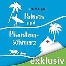 Palmen und Phantomschmerz (Benny Brandstätter 2) Hörbuch von Rafael Eigner Gesprochen von: Svantje Wascher, Robert Frank