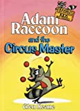 Adam Raccoon and the Circus Master
