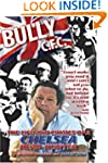 Bully C.F.C.: The Life and Crimes of...