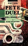 Why Did Pete Duel Kill Himself? (1560972661) by Mark Kalesniko