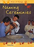 Naming Cermonies (Rites of Passage) (0431177171) by Ross, Mandy