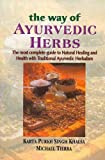 Way of Ayurvedic Herbs: The Most Complete guide to Natural Healing and Health with Traditional Ayurvedic Herbalism (8120834127) by Karta Purkh Singh Khalsa