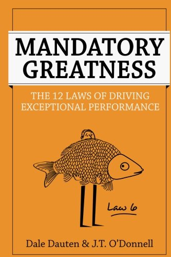 Mandatory Greatness: The 12 Laws of Driving Exceptional Performance PDF