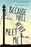 A Review of Because You'll Never Meet Mebyterryemi