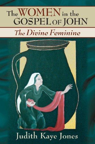 The Women in the Gospel of John: The Divine Feminine