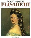 Elisabeth. Bilder einer Kaiserin. Portraits of an Empress