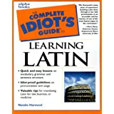 Complete Idiot's Guide to Learning Latin ~ Natalie Harwood