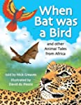 When Bat was a Bird: and other Animal...