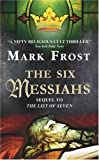The Six Messiahs (0380722291) by Frost, Mark