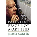 Palestine: Peace Not Apartheid ~ Jimmy Carter
