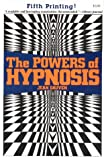 img - for The Powers of Hypnosis (The Boundaries of Knowledge Series) book / textbook / text book