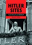 Hitler Sites: A City-By-City Guideboo...