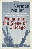img - for Miami and the Siege of Chicago: An Informal History of the Republican and Democratic Conventions of 1968 book / textbook / text book
