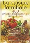 Cuisine familiale (la) 400 recettes t...