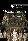 The Cambridge Companion to Richard Strauss (Cambridge Companions to Music)