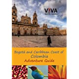 VIVA Colombia! Bogota and Caribbean Coast Adventure Guide