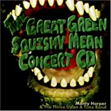 The Great Green Squishy Mean Concert CD