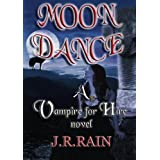 Moon Dance (Vampire for Hire #1) ~ J.R. Rain