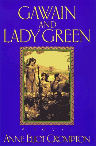 Gawain and Lady Green, Anne Eliot Crompton