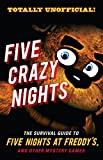 img - for Five Crazy Nights: The Survival Guide to Five Nights at Freddy s and Other Mystery Games book / textbook / text book
