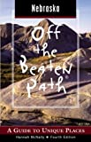 Nebraska Off the Beaten Path, 4th: A Guide to Unique Places (Off the Beaten Path Series)