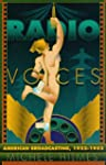Radio Voices: American Broadcasting,...