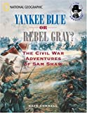 img - for Yankee Blue or Rebel Gray? A Family Divided by the Civil War book / textbook / text book