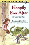 Happily Ever After (Puffin Chapters) (0140387064) by Quindlen, Anna
