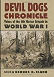 Devil Dogs Chronicle: Voices of the 4th Marine Brigade in World War I (Modern War Studies)