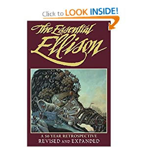 The Essential Ellison: A 50-Year Retrospective by Harlan Ellison, Terry Dowling, Richard Delap and Gil Lamont