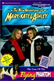 New Adventures of Mary-Kate & Ashley #18: The Case of the Flying Phantom: The CA (New Adventures of Mary-Kate & Ashley (Pb))