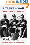A Taste For War: The Culinary History of the Blue and the Gray