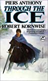 Through the Ice (0785797777) by Piers Anthony