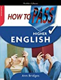 How to Pass Higher English Ann Bridges