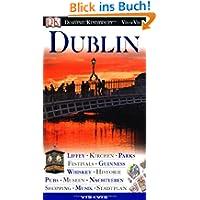 Vis a Vis, Dublin: Liffey. Kirchen. Parks. Festivals. Guinness. Whiskey. Historie. Pubs. Museen. Nachtleben. Shopping...