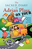 The Sacred Diary of Adrian Plass, on Tour: Aged Far Too Much to Be Put on the Front Cover of a Book (0007130465) by Plass, Adrian