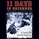 11 Days in December: Christmas at the Bulge, 1944 (       UNABRIDGED) by Stanley Weintraub Narrated by Patrick Cullen