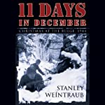 11 Days in December: Christmas at the Bulge, 1944 | Stanley Weintraub